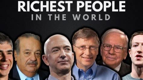 how the world s richest made their breathtaking fortunes