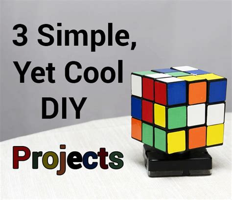 diy projects cool 3 simple yet cool diy projects p1