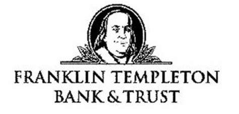 franklin templation franklin templeton bank trust reviews brand