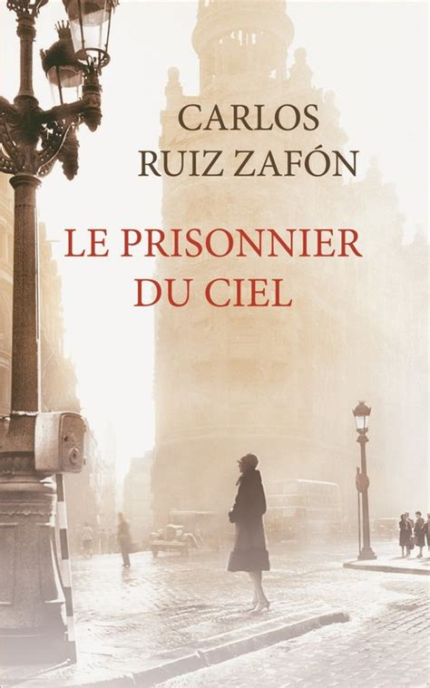 le prisonnier du ciel 2266234005 le prisonnier du ciel carlos ruiz zaf 243 n livre france loisirs