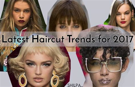 current trends 2017 latest haircut trends and hairstyles for spring summer