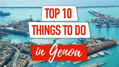 best of genova top 10 things to do in genoa italy best attractions