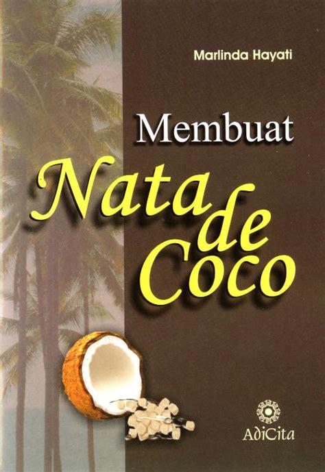 makalah membuat nata de coco membuat nata de coco adicita karya nusa