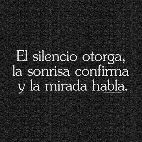 el silencio habla perenne el silencio otorga la sonrisa confirma tnrelaciones