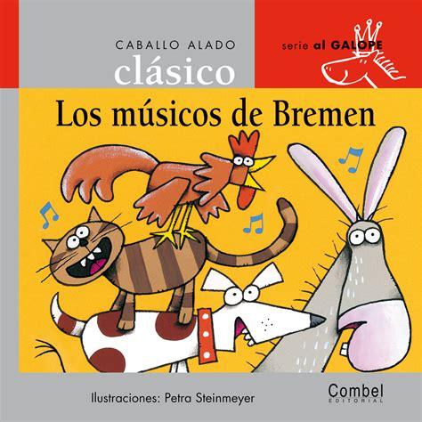 los musicos de bremen 847864282x los m 250 sicos de bremen combel editorial