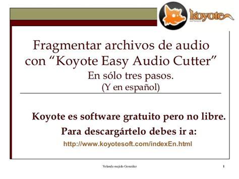 cortar archivos de audio fragmentar archivos de audio con koyote easy cutter