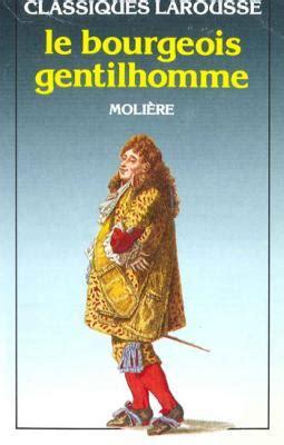 le bourgeois gentilhomme 2070450007 le bourgeois gentilhomme livraddict