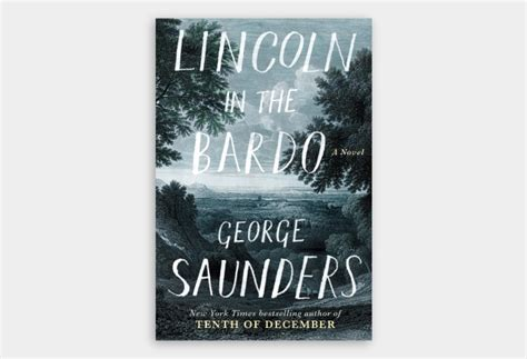lincoln in the bardo a novel books best new books 2017 cool material