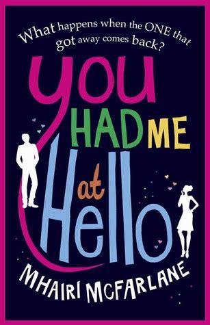 000748805x you had me at hello you had me at hello by mhairi mcfarlane reviews