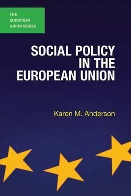standard social policy in europe and the united states books social policy in the european union m