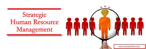 why you need a strategic human resource management