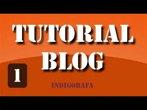 Tutorial Blogspot Youtube | tutorial blog cap 1 hacer un blog desde cero