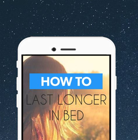 How To Last In Bed How To Last Longer In Bed Android Apps On Google Play