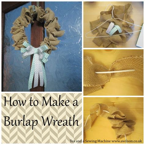 how to make a wreath with burlap how to make a burlap wreath tea and a sewing machine