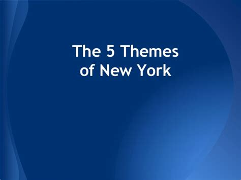 themes of new york the five themes of new york