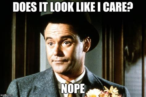 Do I Care Meme - jack lemmon imgflip
