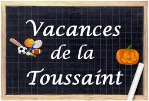 Vacances Toussaint Vacances Scolaires Toussaint 2016 Zone A B Et C