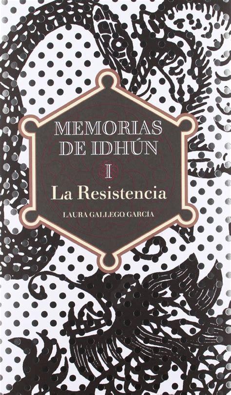 memorias de idhn triada perdida entre un mar de libros rese 241 a memorias de idhun la resistencia laura gallego garc 237 a