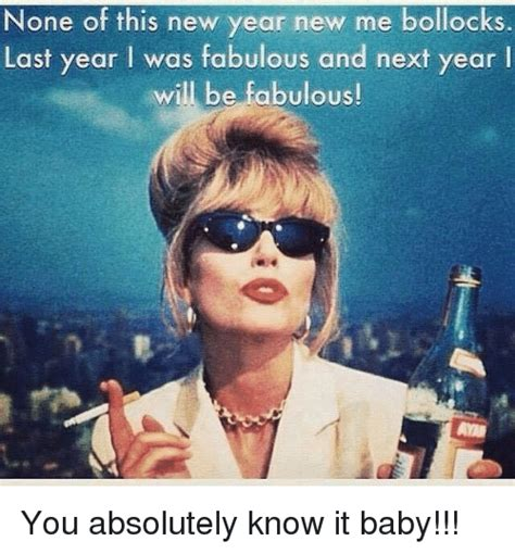 New Year New Me Meme - 25 best memes about being fabulous being fabulous memes