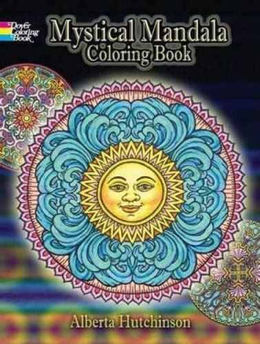 mystical mandala coloring book by alberta hutchinson libro mystical mandala coloring book di alberta hutchinson
