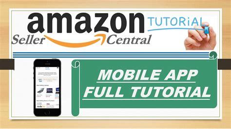 seller central mobile app seller central mobile app explained
