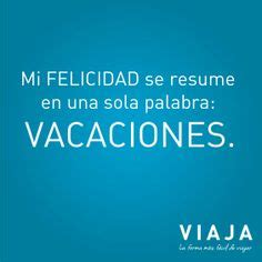 imagenes frases vacaciones 1000 images about vacaciones on pinterest luggage sets