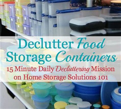 home storage solutions 101 declutter food storage containers 15 minute mission