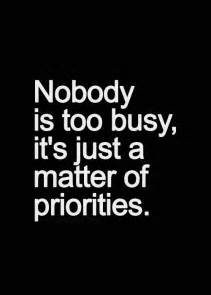 Nobody is too busy it s just a matter of priorities sayingimages