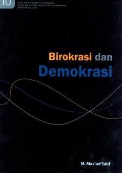 Buku Birokrasi Di Negara Birokratis Masud Said Umm Ag birokrasi dan demokrasi prof dr m ud said mm professor of government studies