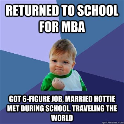 Can T Get A With An Mba by Image Gallery Mba Meme