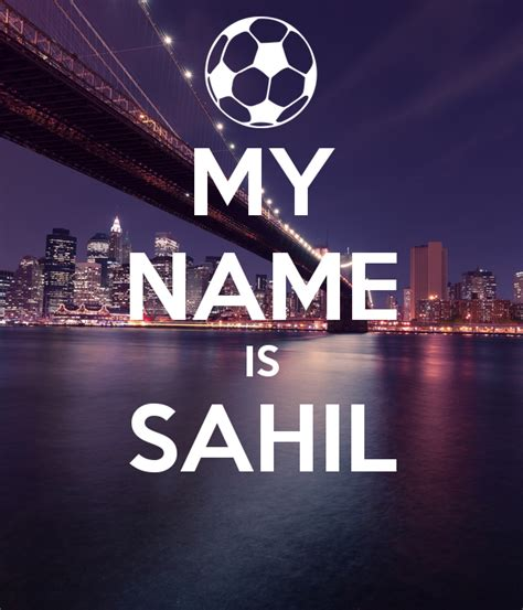 my name is sahil poster sahil keep calm o matic