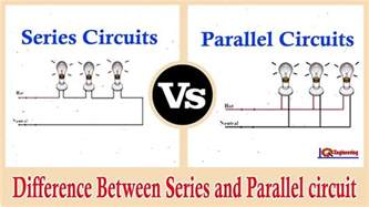 parallel circuits vs series and parallel circuits series vs parallel difference between series and parallel
