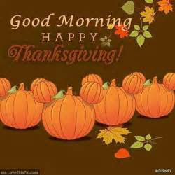good thanksgiving happy thanksgiving good morning quote to share pictures