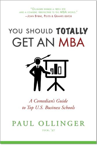 Mba Stands For Joke by You Should Totally Get An Mba A Comedian S Guide To Top U