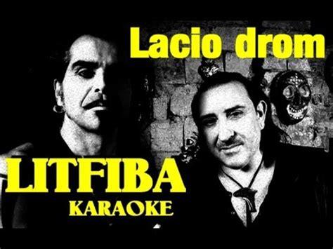 lacio drom testo lacio drom buon viaggio litfiba karaoke con testo base