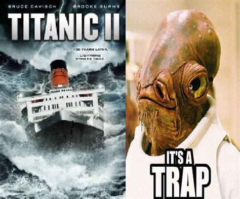 It S A Trap Meme - titanic 2 its a trap it s a trap know your meme