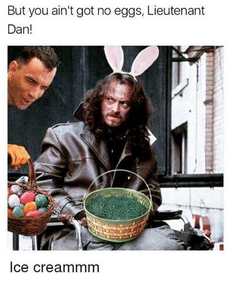 Lieutenant Dan Ice Cream Meme - search gots memes on sizzle