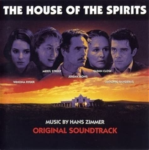 The House Of The Spirits hans zimmer the house of the spirits