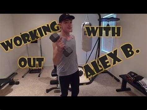 alex working out working out with alex alex b