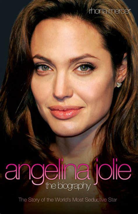 Biography Angelina Jolie Book   angelina jolie the biography by rhona mercer reviews
