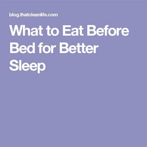 what to eat before bed what to eat before bed for better sleep that clean life