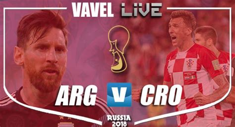 argentina vs croatia live score commentary in world