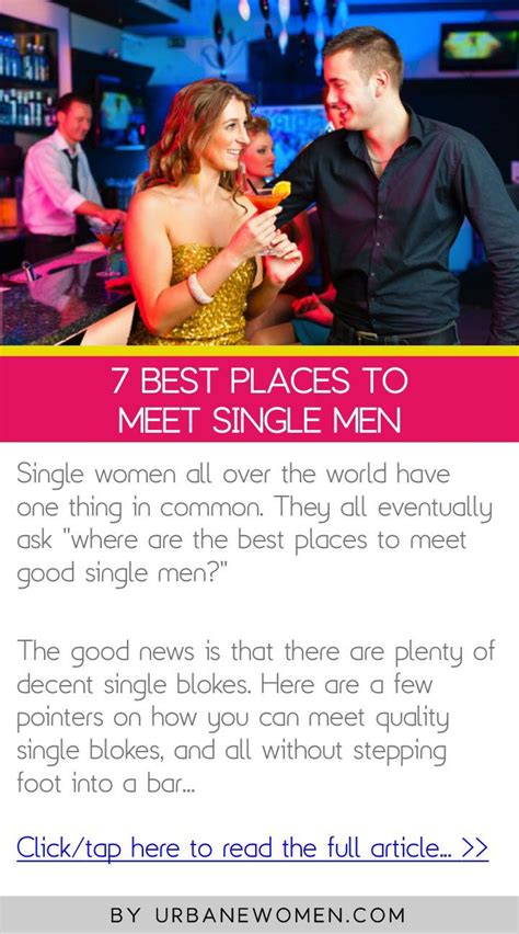 Best Places To Meet Single by 7 Best Places To Meet Single See More Ideas About