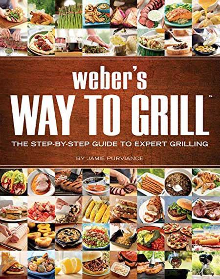 Pdf Webers New Real Grilling Ultimate by Best Weber Grilling Cookbooks The Weber Gas Grill