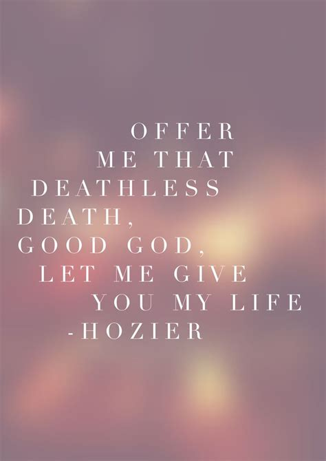 hozier quotes about take me to church best 25 take me to church ideas on pinterest love