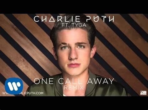 charlie puth i m only one one call away feat tyga songtext von charlie puth lyrics