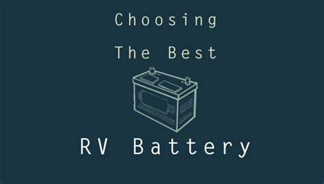 Choosing The Right For You by Choosing The Best Rv Battery Which Is Right For You