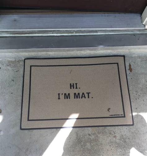 Hi I M Mat Doormat by Hi I M Mat Realfunny