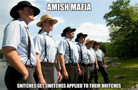 Amish Meme - quot amish mafia quot quickmeme 187 humor miscellaneous pinterest