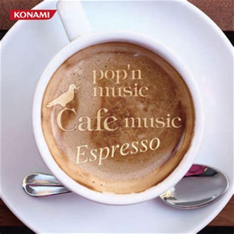 song cafe pop n cafe espresso soundtrack from pop n